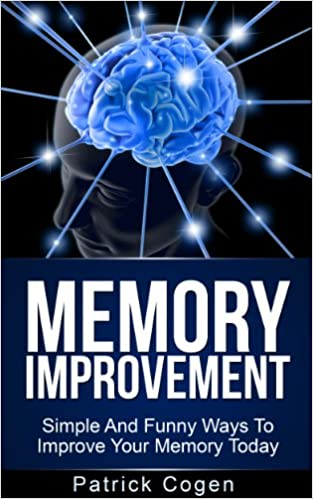 Memory Improvement - Simple And Funny Ways To Improve Your