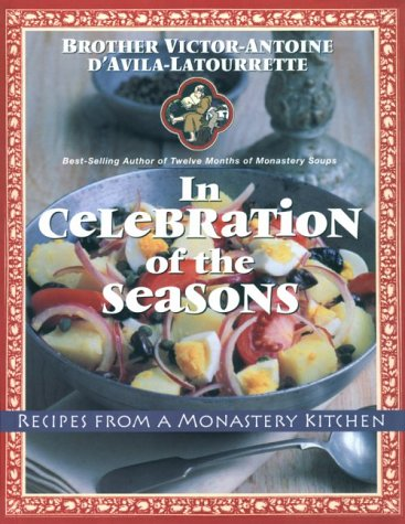 In Celebration of the Seasons: Recipes from a Monastery Kitchen ()