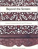 img - for Beyond The Screen: Chinese Furniture of the 16th and 17th Centuries book / textbook / text book
