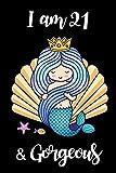 I am 21: Gorgeous Mermaid Princess 21st Happy Birthday Novelty Gift for Girls