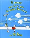 Y Pensar Que lo Vi Por la Calle Porvenir, Dr. Seuss, 1933032073