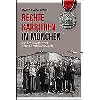 Rechte Karrieren in München: Von der Weimarer Zeit bis in die Nachkriegsjahre