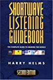 Shortwave Listening Guidebook, Harry L. Helms, 1878707116