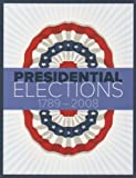 Presidential Elections, 1789-2008, , 1604265418