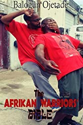 The Afrikan Warriors' Bible: Afrikan Martial Arts, Book II