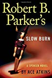 Robert B. Parker's Slow Burn (Spenser)