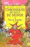 Chroniques du bout du monde - Cycle de Rémiz, Tome 5 : Vox le Terrible
