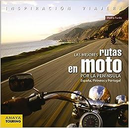 Las mejores rutas en moto por la Península. España, Pirineos y ...