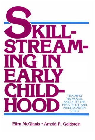 (OUT OF PRINT)Skillstreaming in Early Childhood: Teaching Prosocial Skills to the Preschool and Kindergarten Child