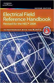 NJATC - Electrical Field Reference Handbook: Revised For The Nec (r) 2008: Revised For The Nec 2008