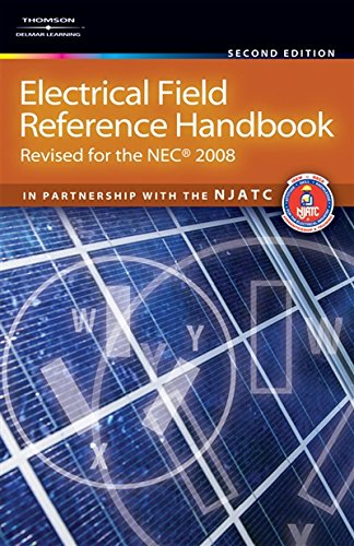 Electrical Field Reference Handbook: Revised for the NEC 2008