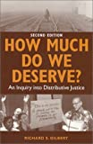 How Much Do We Deserve?, Richard S. Gilbert, 1558964169