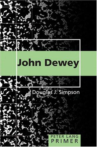 John Dewey Primer (Peter Lang Primer)