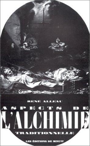 Aspects de l'alchimie traditionnelle Broché – janvier 1986 René Alleau Editions de Minuit 2707301531 749782707301536