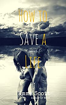 How to Save a Life by [Scott, Emma]