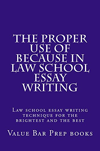 Narrative Essay Examples High School The Proper Use Of Because In Law School Essay Writing For The Brightest  And The 5 Paragraph Essay Topics For High School also College Essay Paper Format Amazoncom The Proper Use Of Because In Law School Essay Writing  Romeo And Juliet English Essay