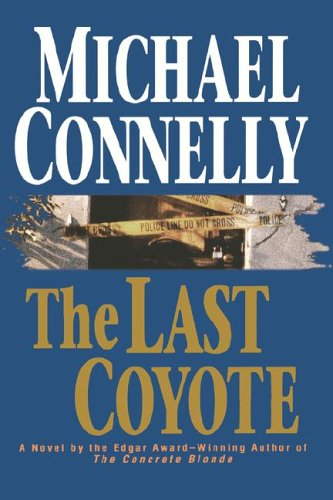 The Last Coyote - Book #4 of the Harry Bosch