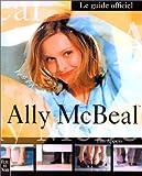 Ally McBeal, le guide officiel