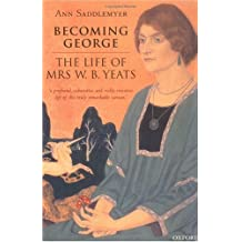 Becoming George - The Life of Mrs W. B. Yeats