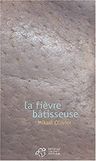La Fièvre bâtisseuse par Mikaël Ollivier