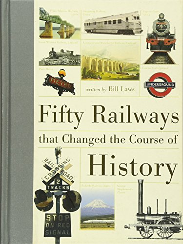 Fifty Railways that Changed the Course of History Bill Laws