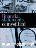 Financial Statements Demystified, Hey-Cunningham, David, 1864484810