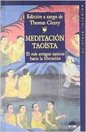 Meditación taoísta: El mas antiguo camino hacia la