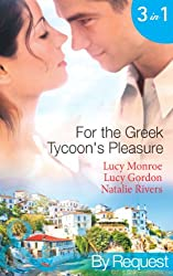For the Greek Tycoon's Pleasure (Mills & Boon By Request): The Greek's Pregnant Lover / The Greek Tycoon's Achilles Heel / The Kristallis Baby