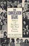 The Conversation Begins, Christina Looper Baker and Christina Baker Kline, 0553375245