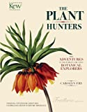 The Plant Hunters, Carolyn Fry, 0233003568