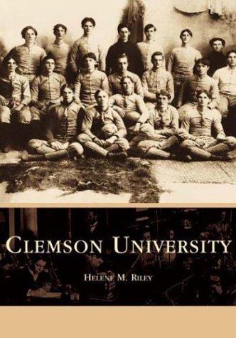 Clemson University (SC) (Campus History Series)