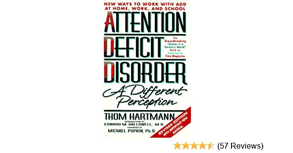 Attention deficit disorder a different perception thom hartmann attention deficit disorder a different perception thom hartmann edward m hallowell introduction michael popkin foreword 9781887424141 amazon fandeluxe Images