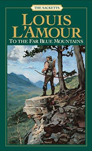 To the Far Blue Mountains (Sacketts Book 2) ()