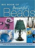 The Big Book of Beautiful Beads, Kp Books, 0873497627