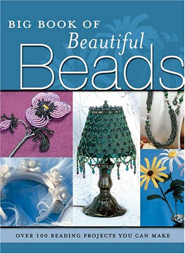 Free Jewelry Beading Patterns - Big Book of Beautiful Beads: Over 100 Beading Projects You Can Make