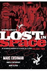 Irwin Allen's Lost in Space: The Authorized Biography of a Classic Sci-Fi Series, Volume 2 Paperback