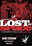 Irwin Allen's Lost in Space: The Authorized Biography of a Classic Sci-fi Series: 2