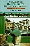 Whatever Happened to Jennifer Steele?, Jean Ruryk, 0312140673