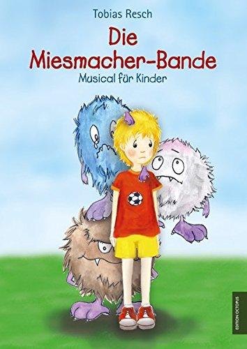 Die Miesmacher-Bande: inkl. Hörbuch-CD mit 11 Liedern (Edition Octopus)