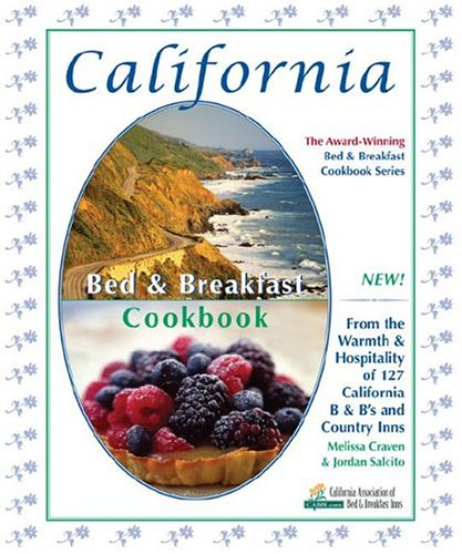 Download California Bed & Breakfast Cookbook: From the Warmth & Hospitality of 127 California B & B's and Country Inns (Bed & Breakfast Cookbooks (3D Press)) pdf epub