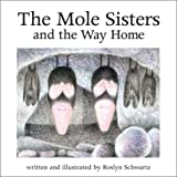 The Mole Sisters and the Way Home, Roslyn Schwartz, 1550378201