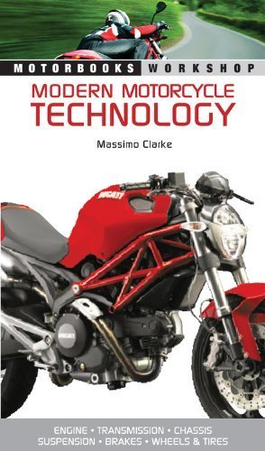Modern Motorcycle Technology: How Every Part of Your Motorcycle Works (Motorbooks Workshop) by Massimo Clarke (2010-04-17) (Modern Motor)