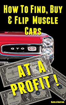 how to find buy flip muscle cars at a profit kindle edition by harold marting crafts. Black Bedroom Furniture Sets. Home Design Ideas
