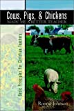 img - for Cows, Pigs, and Chickens Made Me a Better Teacher book / textbook / text book