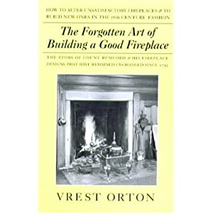 The Forgotten Art of Building A Good Fireplace Vrest Orton