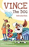 Book For Kids: Vince the Dog. Intro: Books for Kids: Kids Books - Bedtime Stories For Kids - Children's Books Animals - Children's Picture Book (Age 3-8) ... and Educative Fully Illustrated Ages 3-8