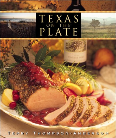 Texas on the Plate by Terry Thompson-Anderson