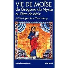Vie de Moïse: de Grégoire de Nysse ou l'être du désir