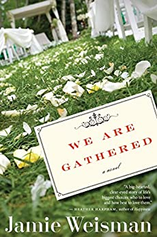 We Are Gathered by [Weisman, Jamie]