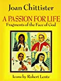 A Passion for Life, Joan Chittister, 1570750769